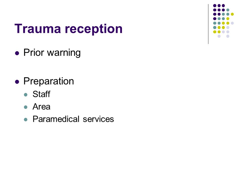 Trauma reception Prior warning Preparation Staff Area