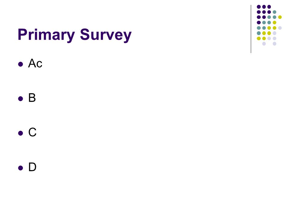 Primary Survey Ac B C D