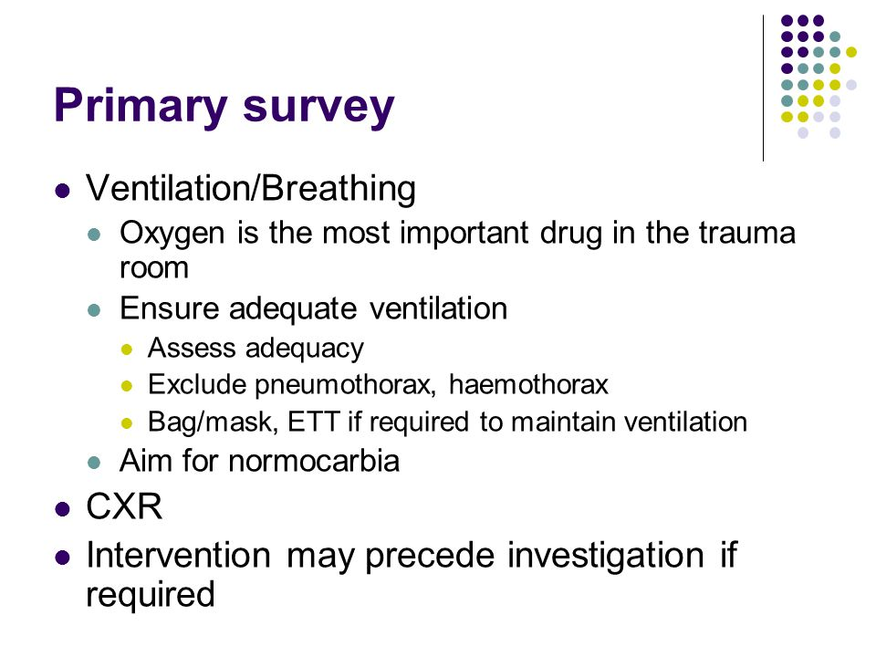Primary survey Ventilation/Breathing CXR