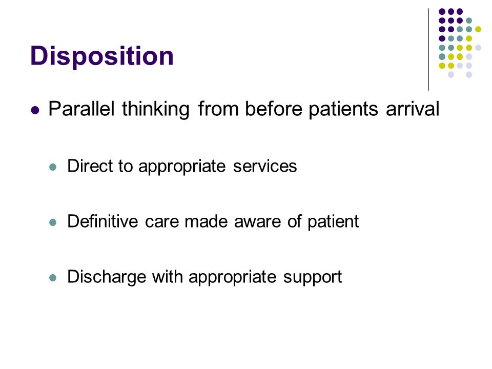 Disposition Parallel thinking from before patients arrival