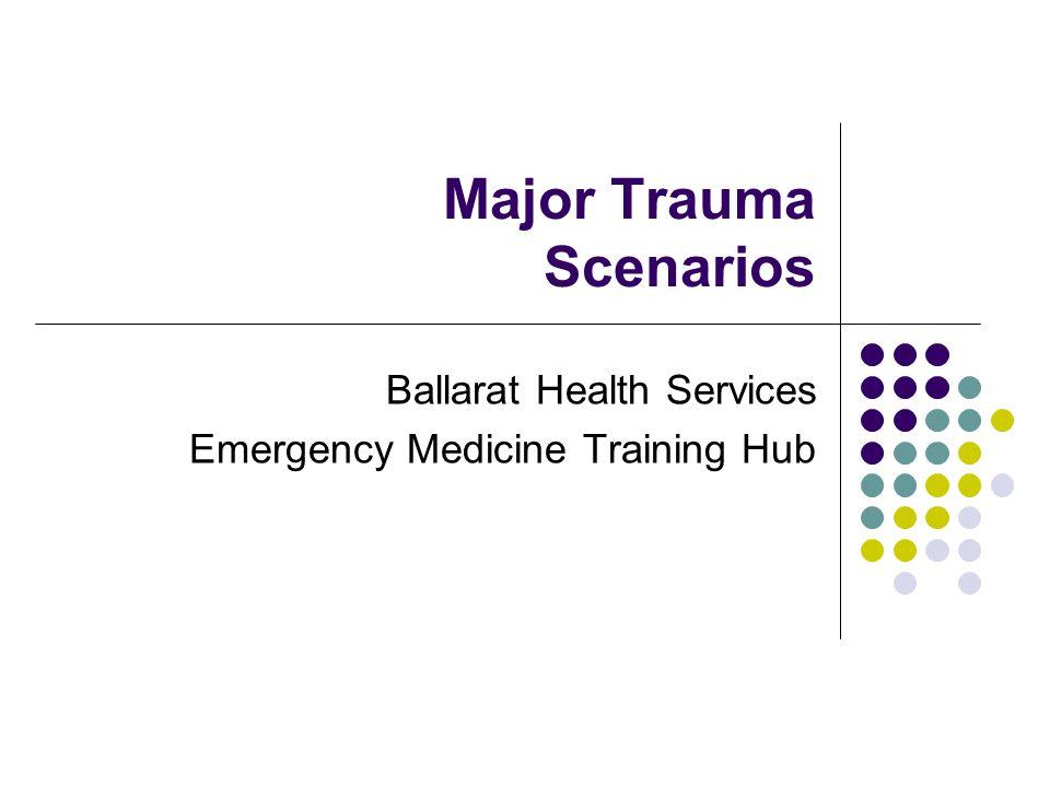 Major Trauma Scenarios