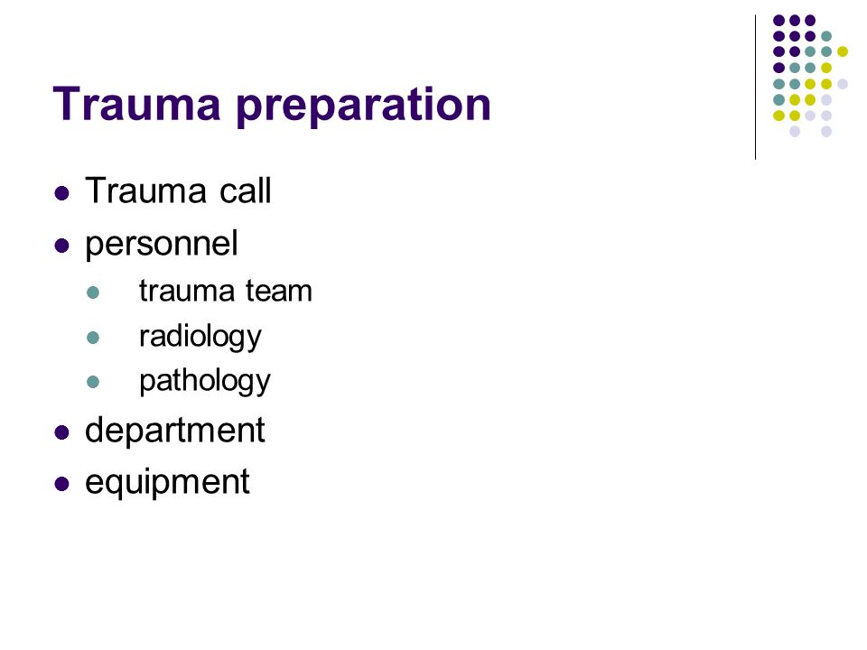 Trauma preparation Trauma call personnel department equipment