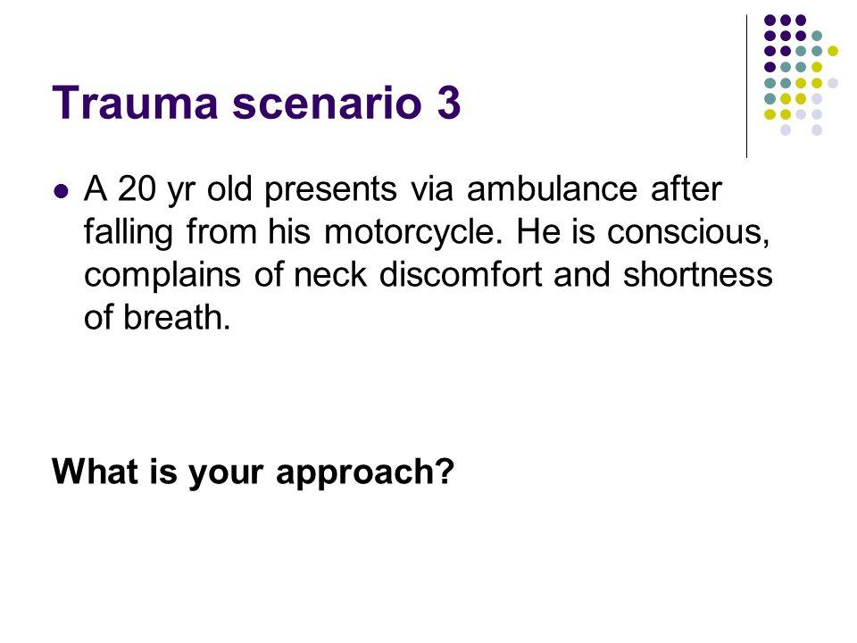 Trauma scenario 3