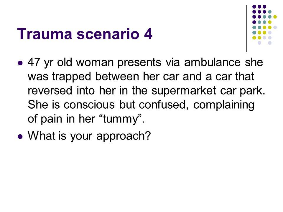 Trauma scenario 4
