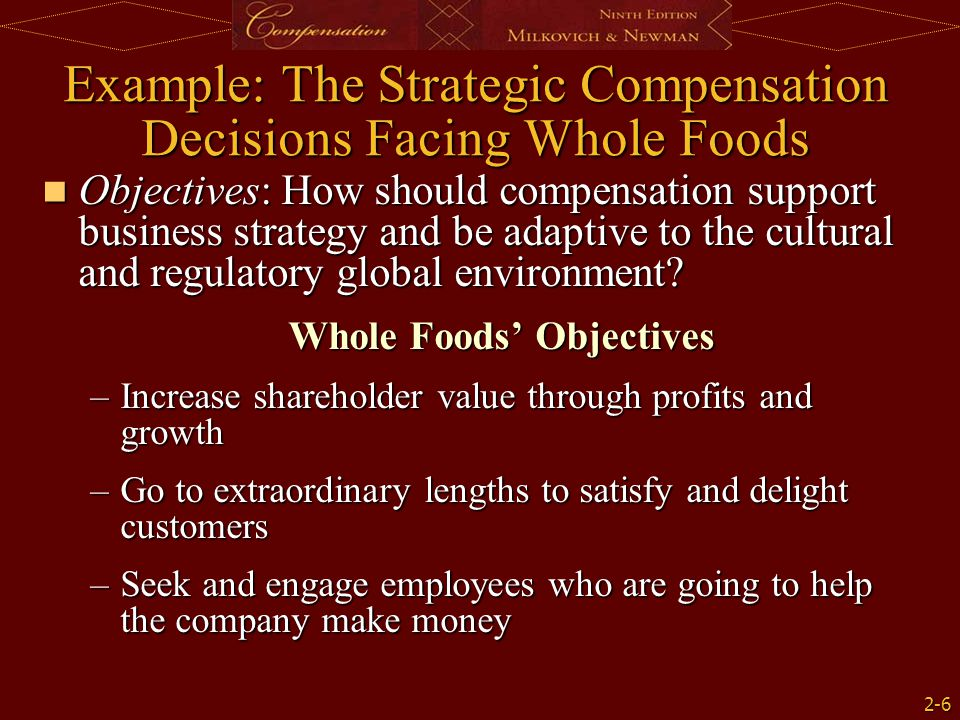 Example: The Strategic Compensation Decisions Facing Whole Foods