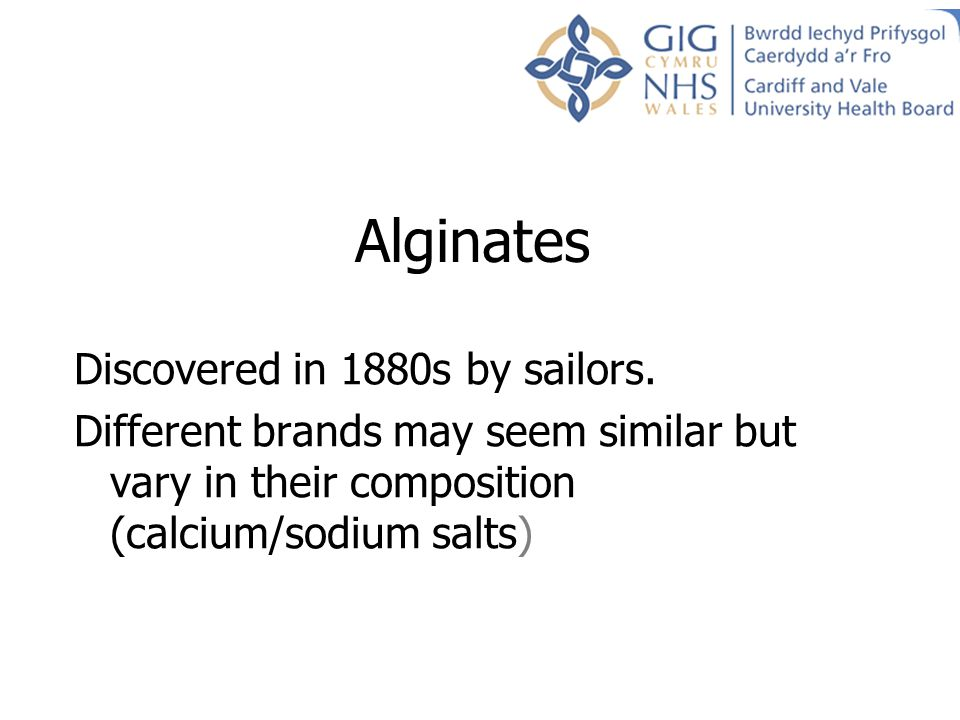 Alginates Discovered in 1880s by sailors.