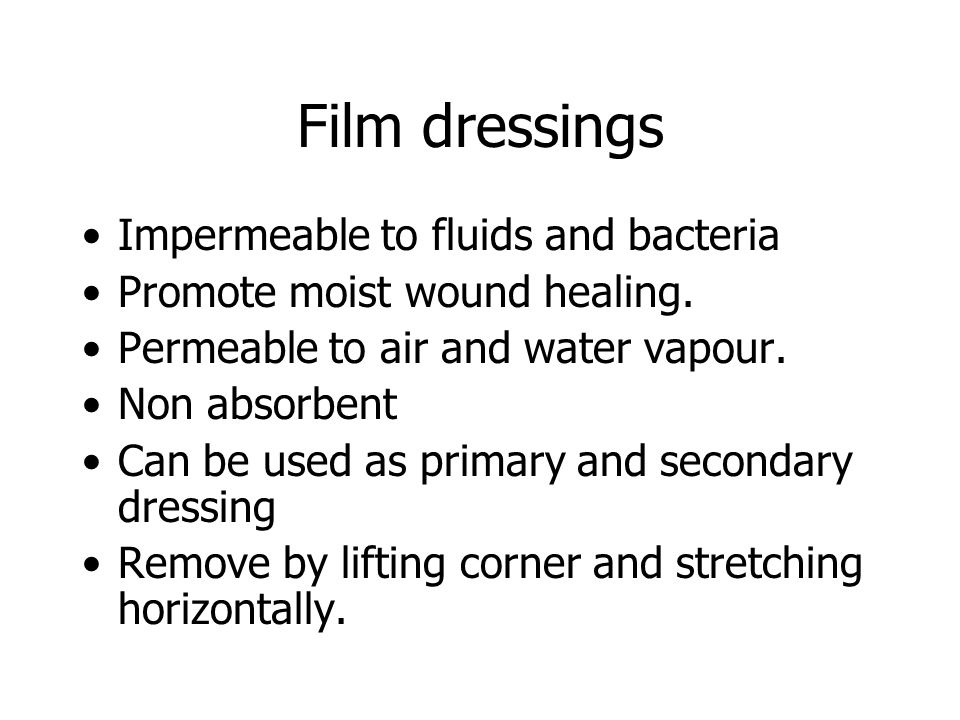 Film dressings Impermeable to fluids and bacteria