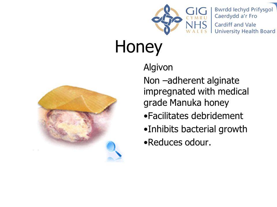 Honey Algivon. Non –adherent alginate impregnated with medical grade Manuka honey. Facilitates debridement.