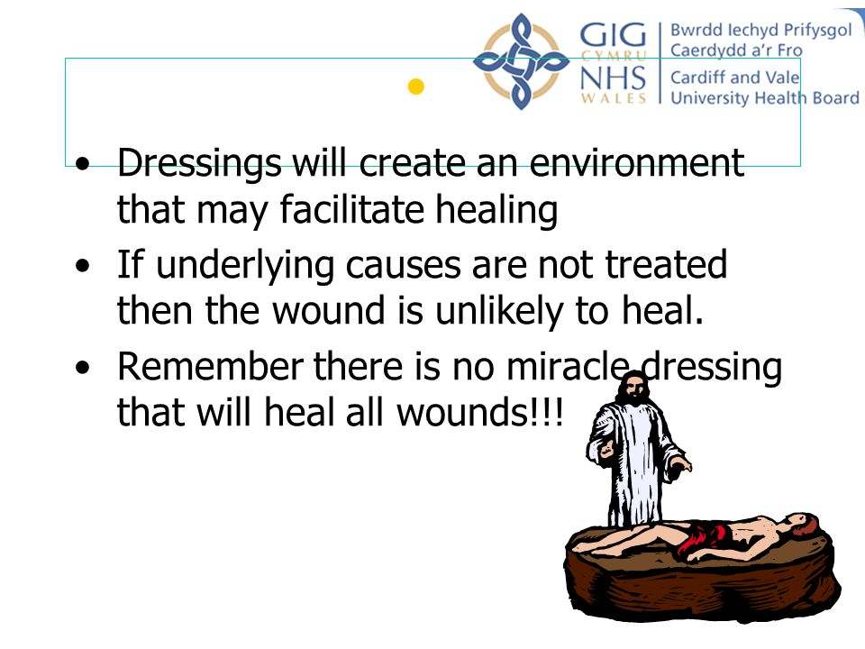 Dressings will create an environment that may facilitate healing