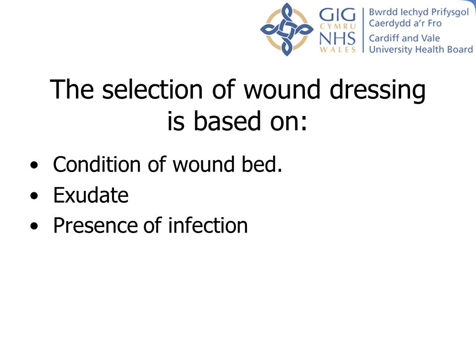 The selection of wound dressing is based on: