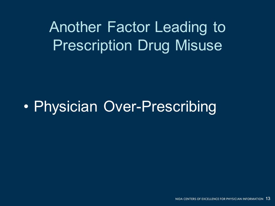 Another Factor Leading to Prescription Drug Misuse
