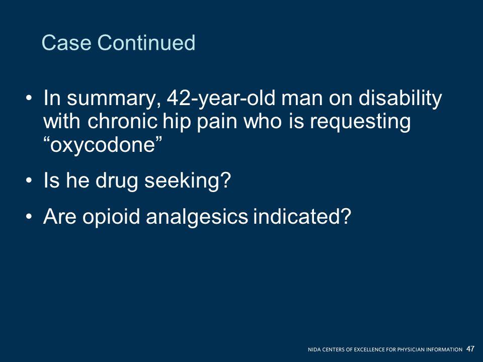 Are opioid analgesics indicated