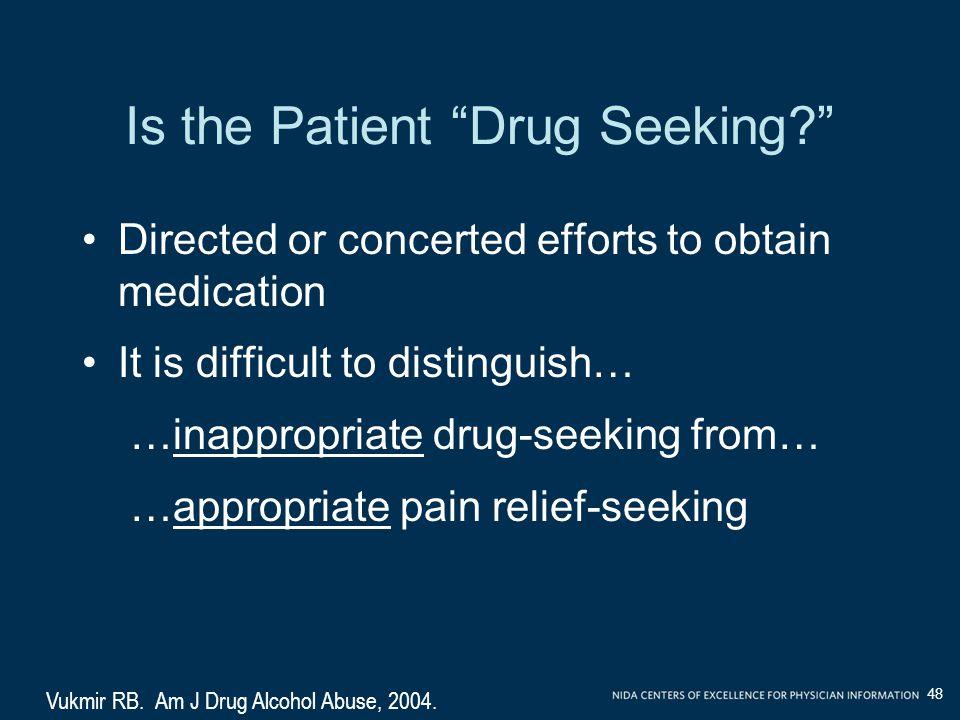 Is the Patient Drug Seeking