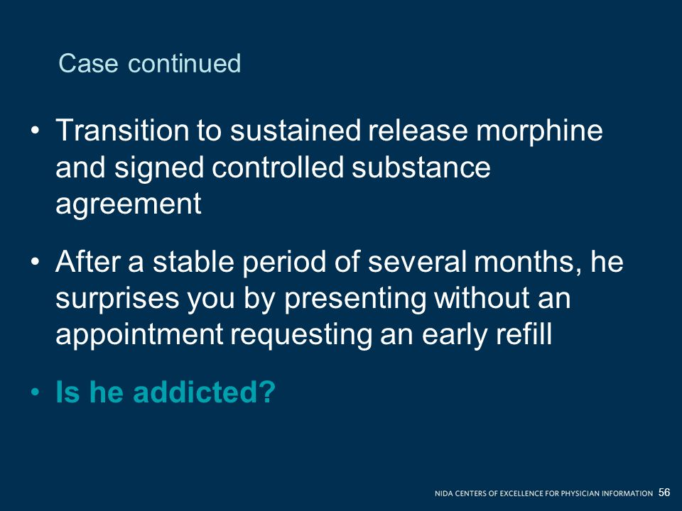 Case continued Transition to sustained release morphine and signed controlled substance agreement.
