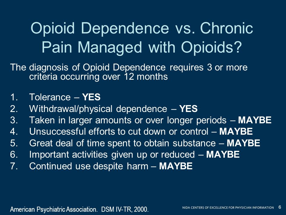 Opioid Dependence vs. Chronic Pain Managed with Opioids