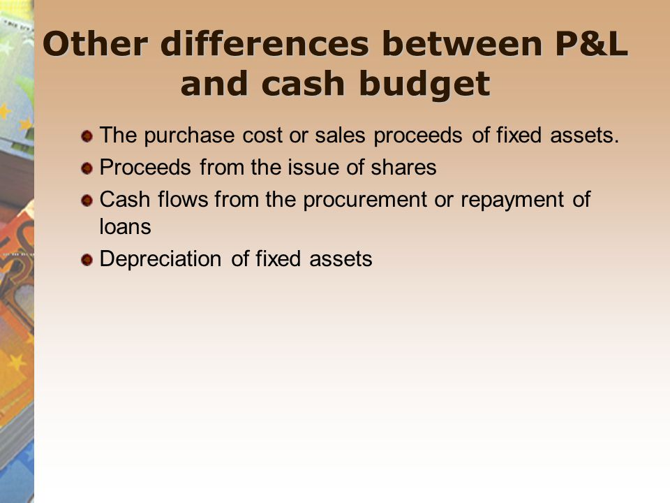 Other differences between P&L and cash budget