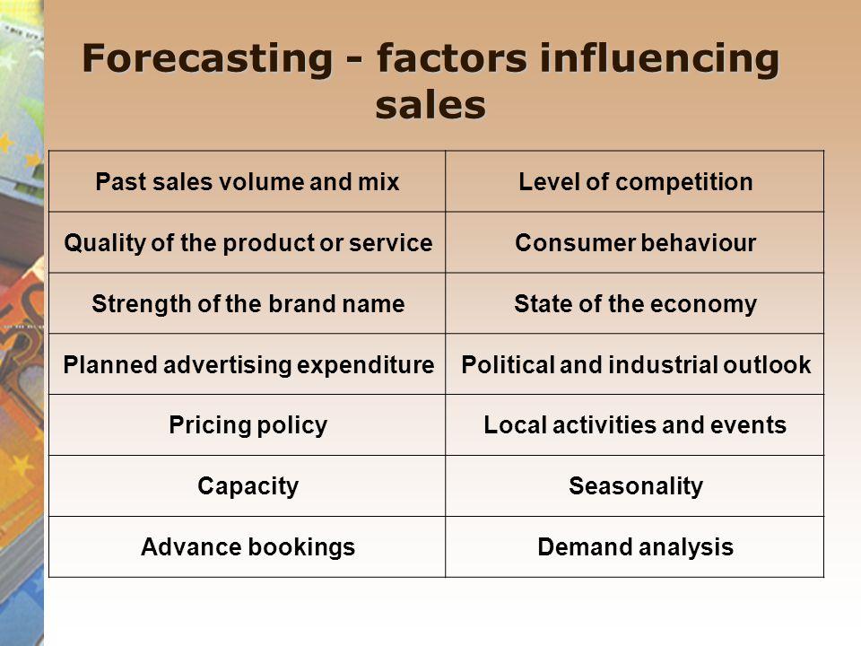 Forecasting - factors influencing sales
