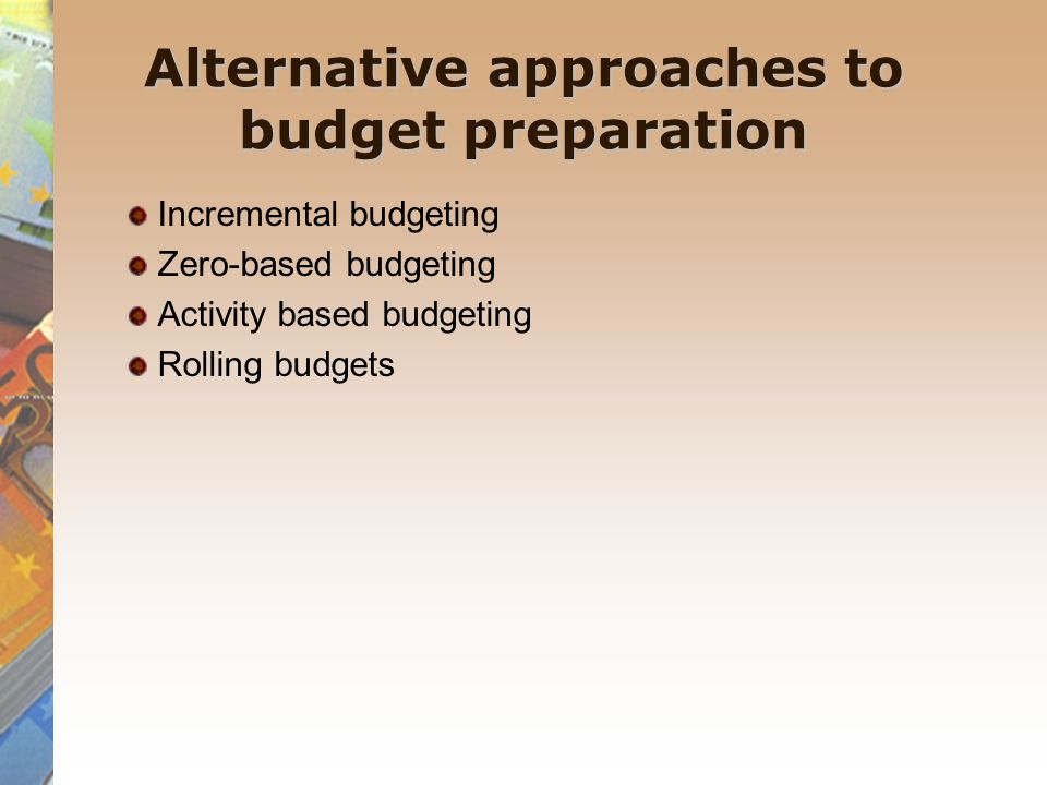 Alternative approaches to budget preparation