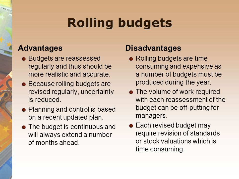 Rolling budgets Advantages Disadvantages