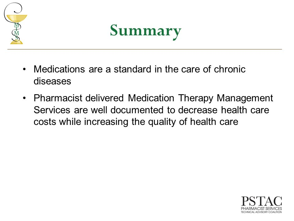 Summary Medications are a standard in the care of chronic diseases