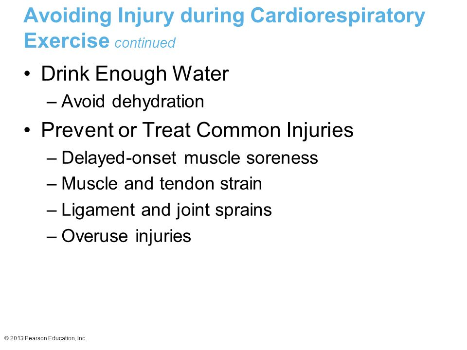 Avoiding Injury during Cardiorespiratory Exercise continued