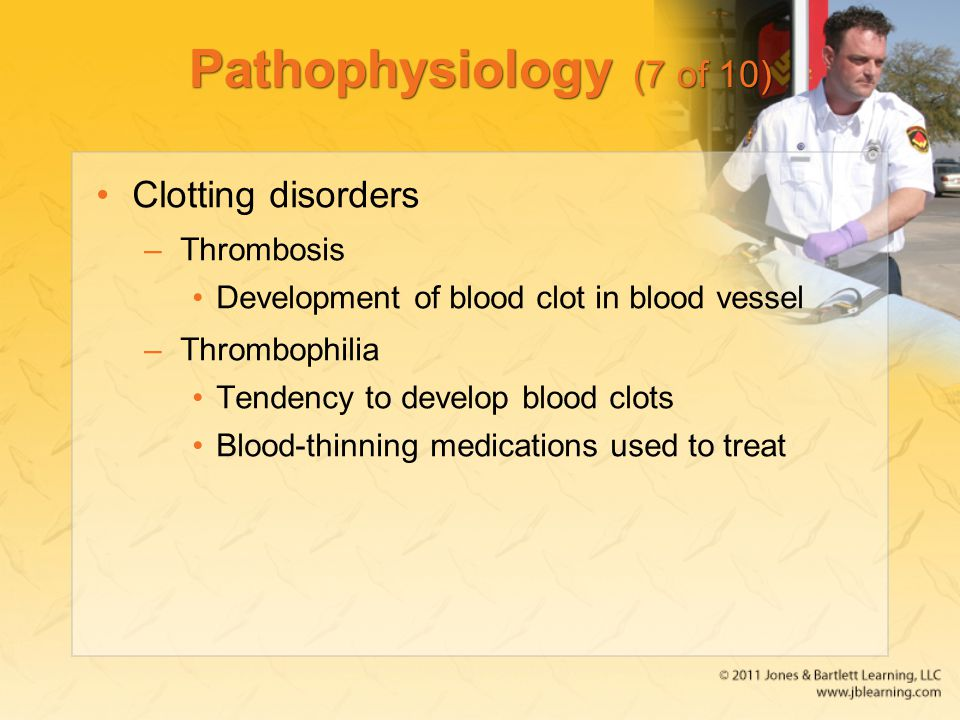 Pathophysiology (7 of 10) Clotting disorders Thrombosis