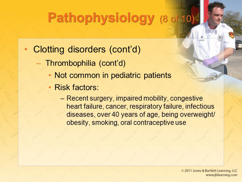 Pathophysiology (8 of 10) Clotting disorders (cont'd)