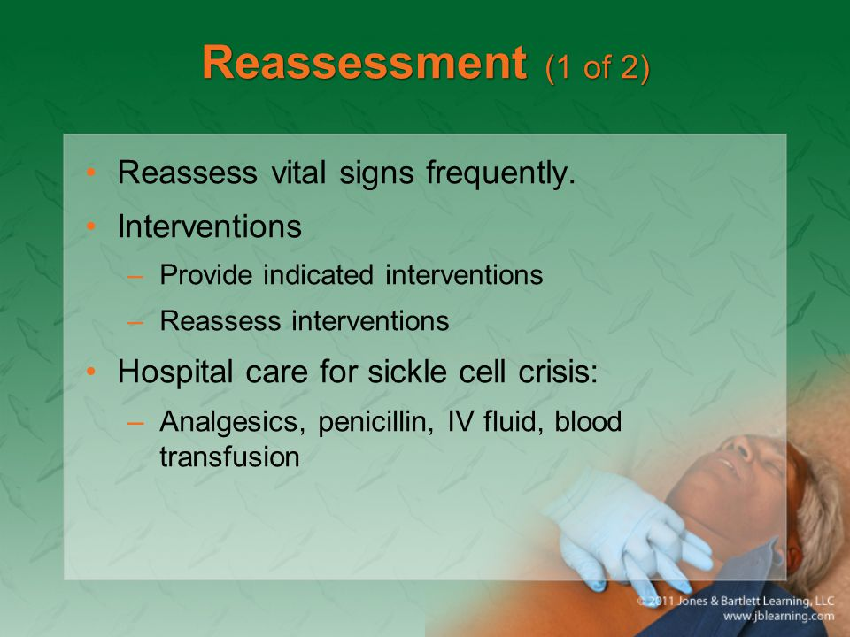 Reassessment (1 of 2) Reassess vital signs frequently. Interventions