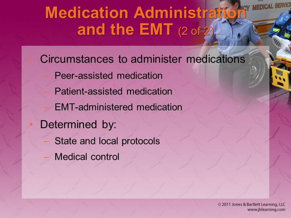 Medication Administration and the EMT (2 of 2)