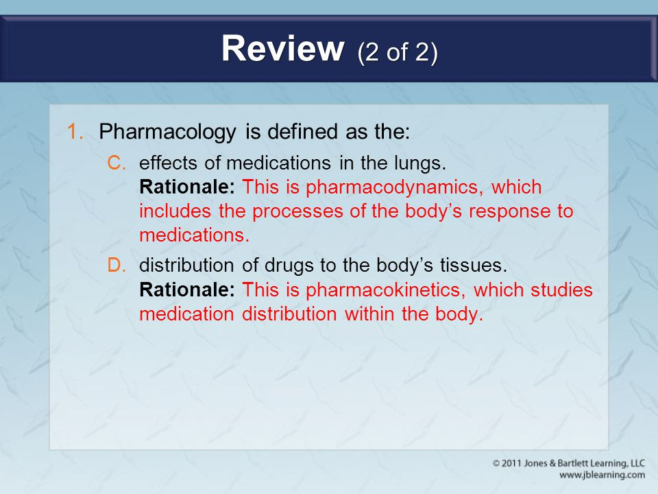 Review (2 of 2) Pharmacology is defined as the: