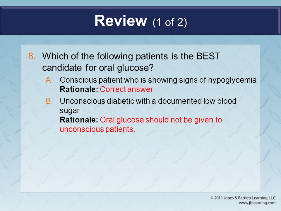 Review (1 of 2) Which of the following patients is the BEST candidate for oral glucose