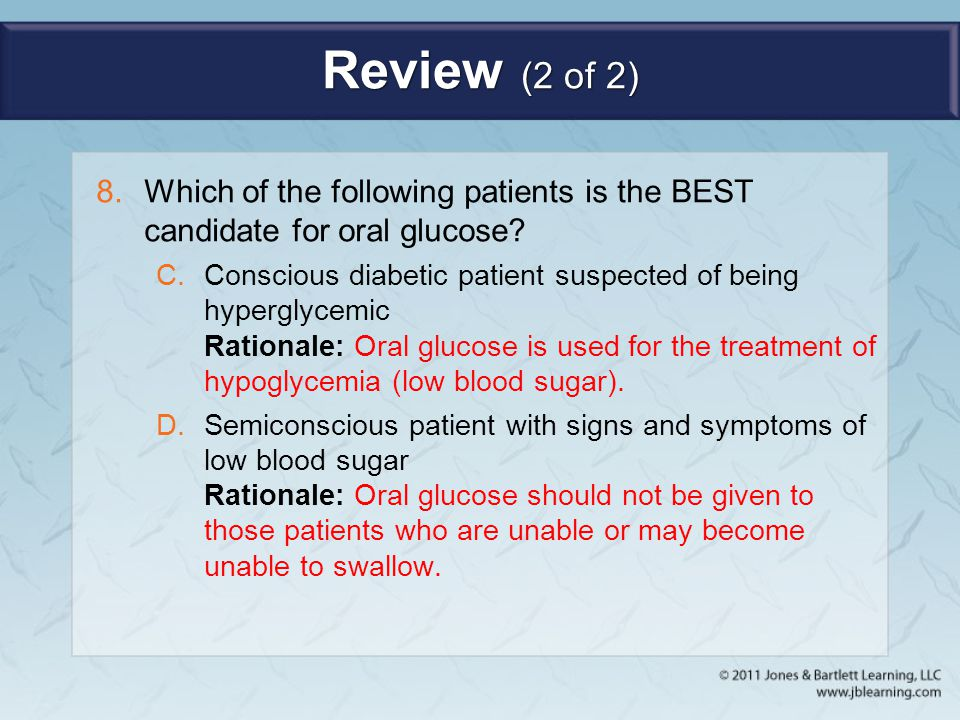 Review (2 of 2) Which of the following patients is the BEST candidate for oral glucose