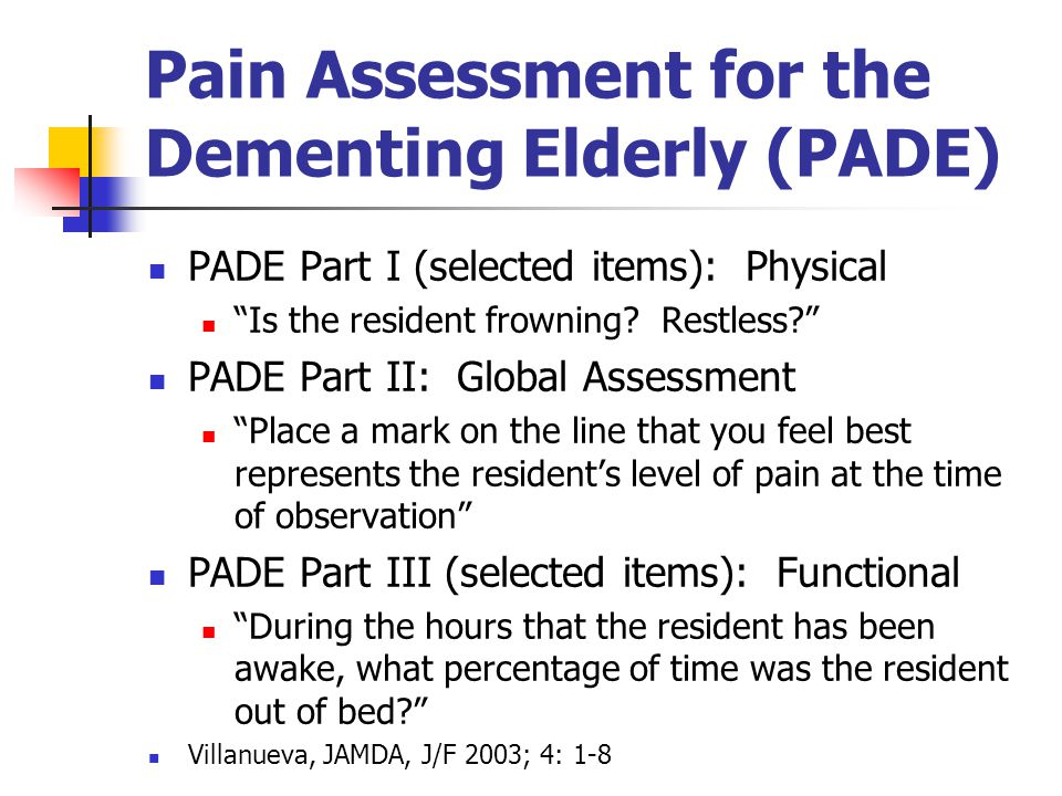Pain Assessment for the Dementing Elderly (PADE)
