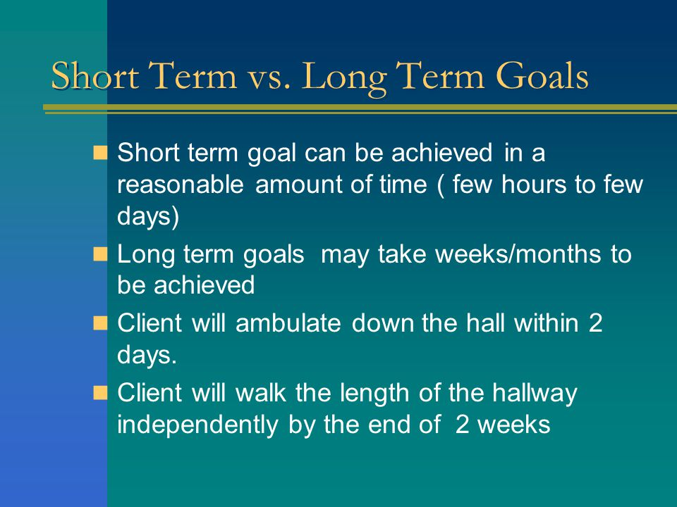 Short Term vs. Long Term Goals