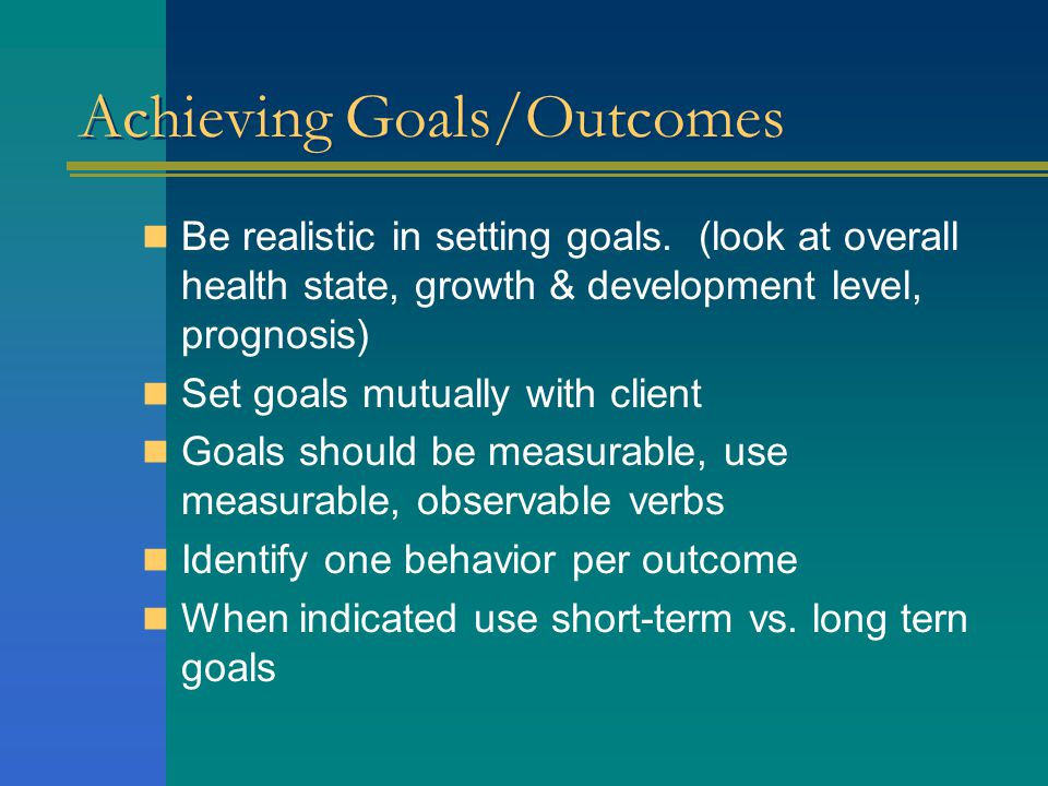 Achieving Goals/Outcomes