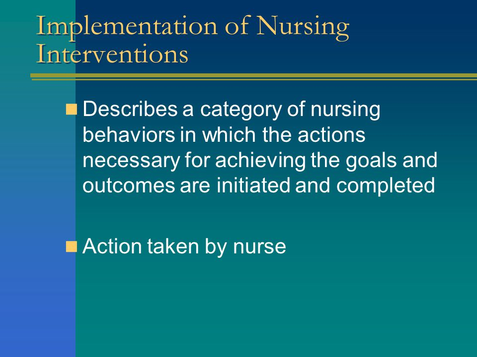 Implementation of Nursing Interventions