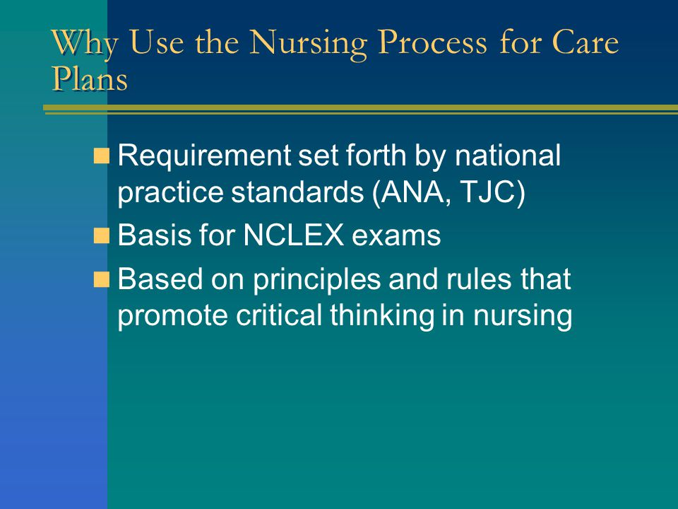 Why Use the Nursing Process for Care Plans