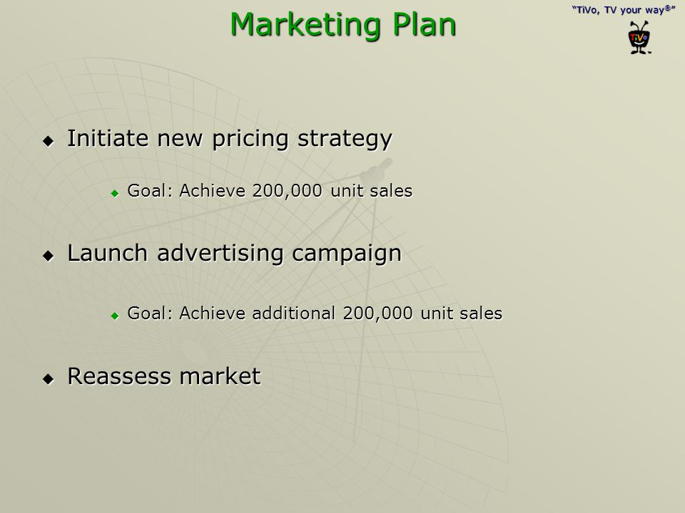 Marketing Plan Initiate new pricing strategy