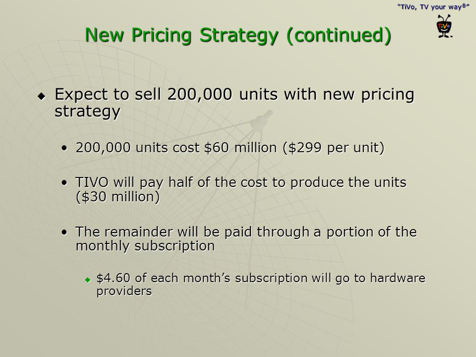 New Pricing Strategy (continued)