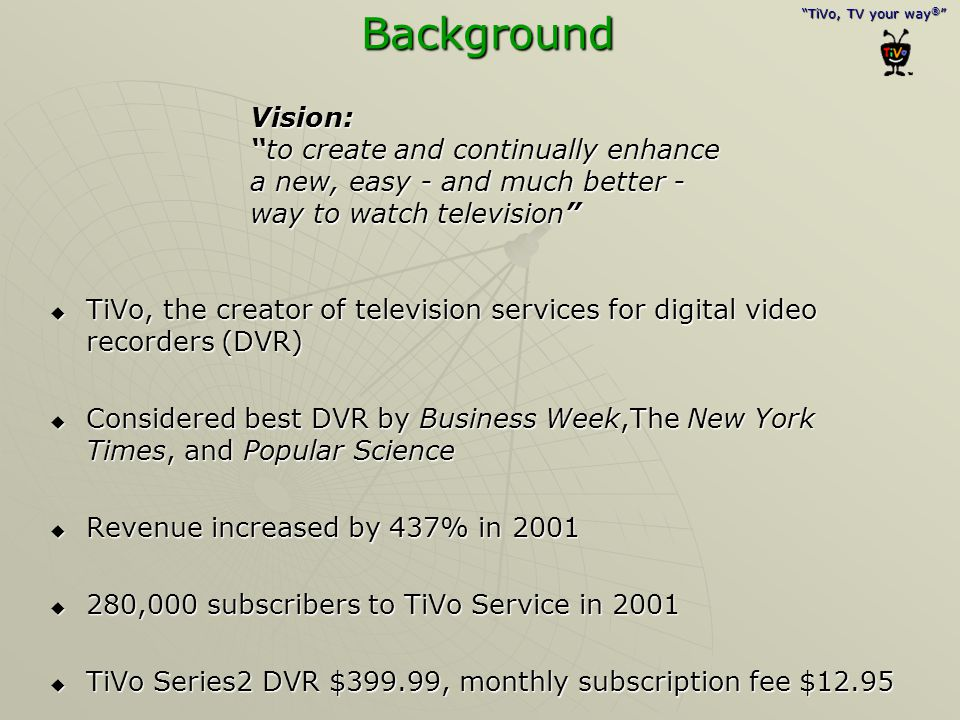 Background Vision: to create and continually enhance a new, easy - and much better - way to watch television