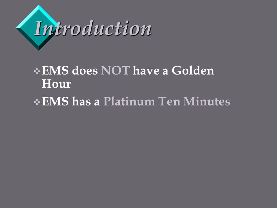Introduction EMS does NOT have a Golden Hour