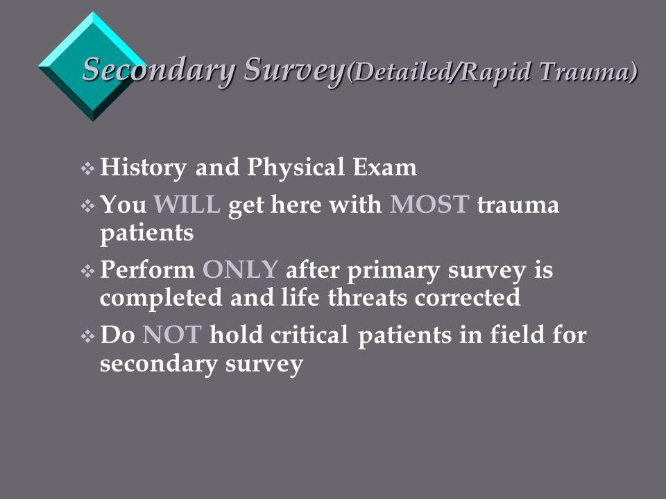 Secondary Survey(Detailed/Rapid Trauma)
