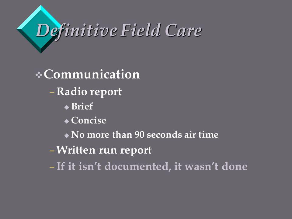 Definitive Field Care Communication Radio report Written run report