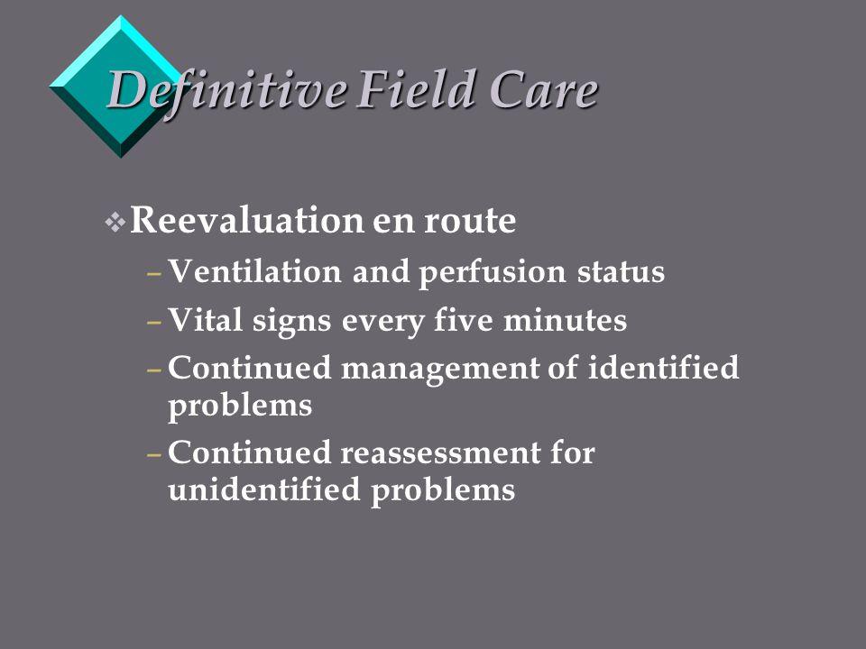 Definitive Field Care Reevaluation en route