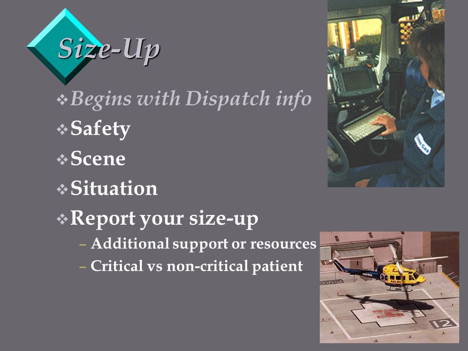 Size-Up Begins with Dispatch info Safety Scene Situation