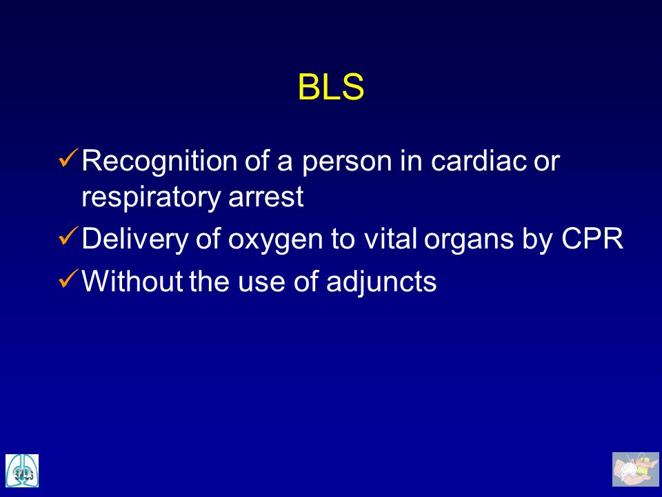BLS Recognition of a person in cardiac or respiratory arrest
