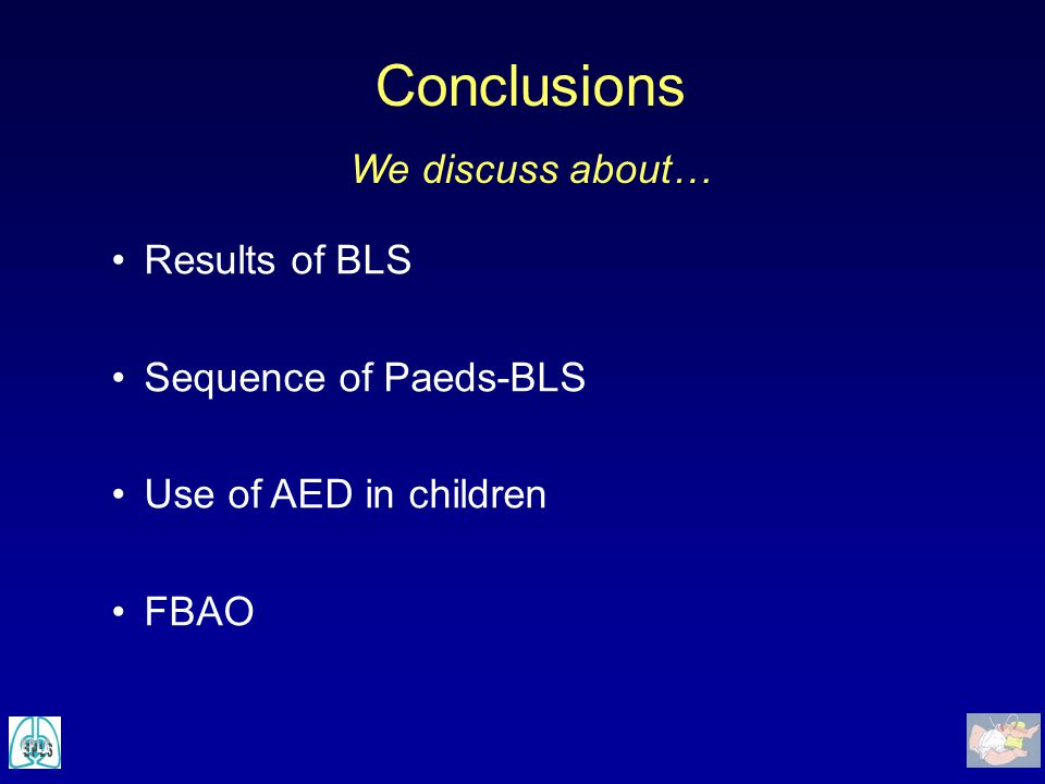 Conclusions We discuss about… Results of BLS Sequence of Paeds-BLS