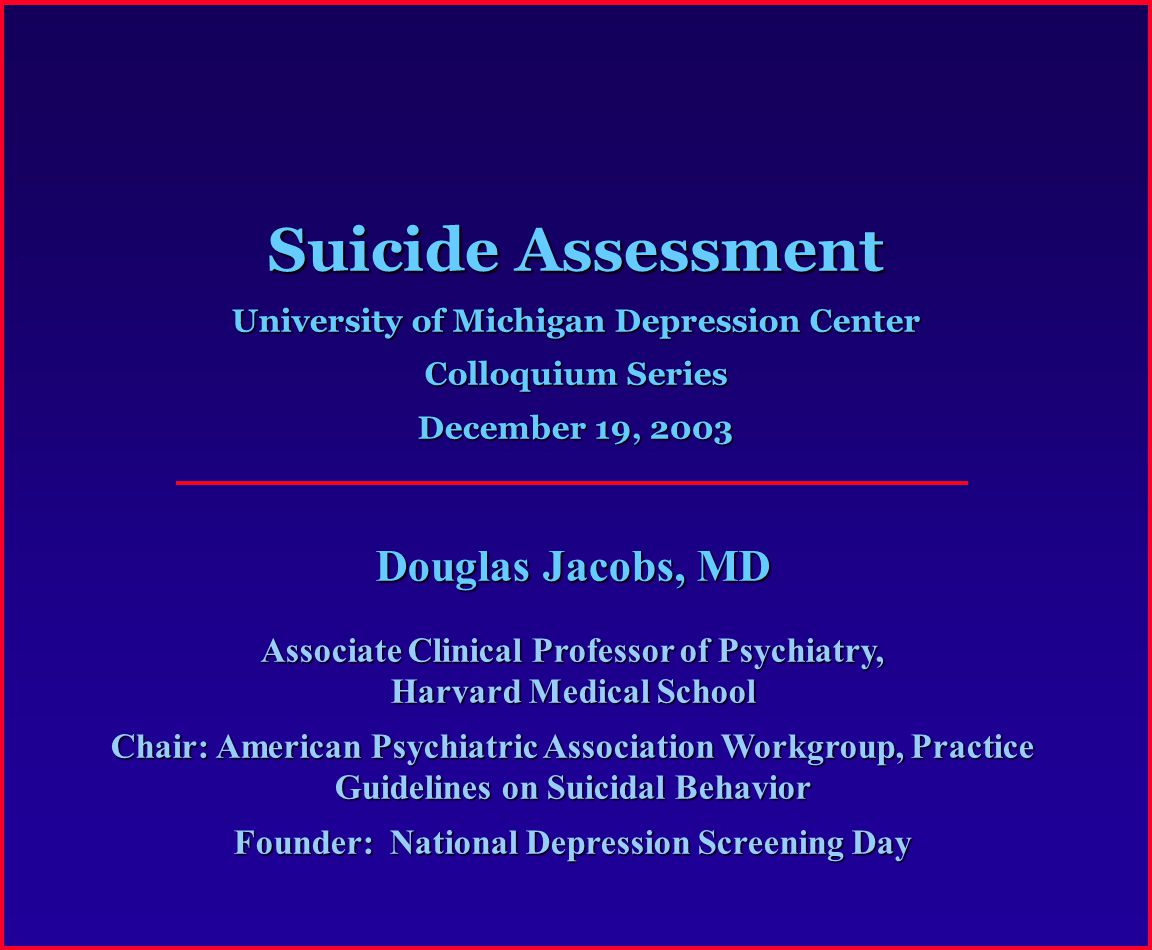 Suicide Assessment Douglas Jacobs, MD