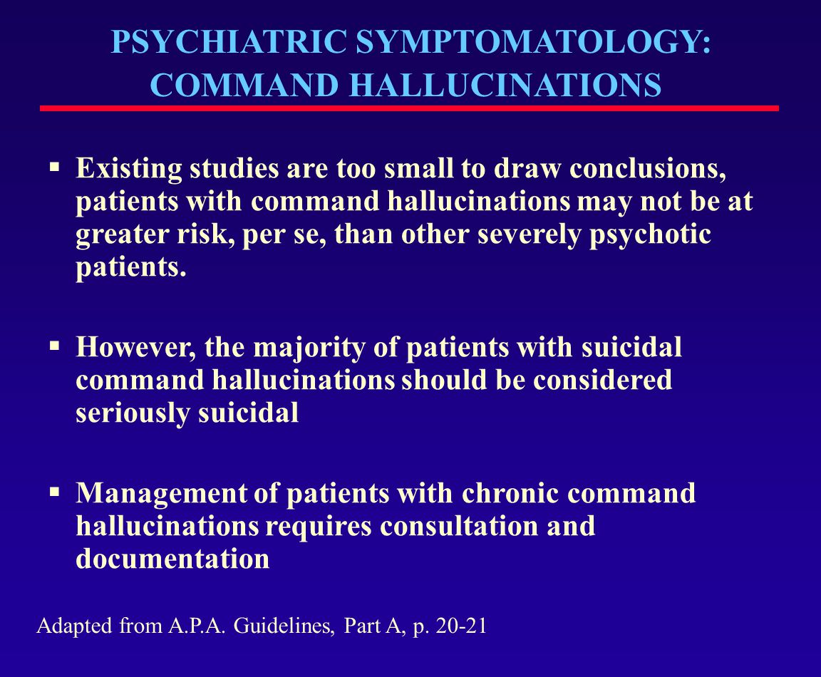 PSYCHIATRIC SYMPTOMATOLOGY: COMMAND HALLUCINATIONS