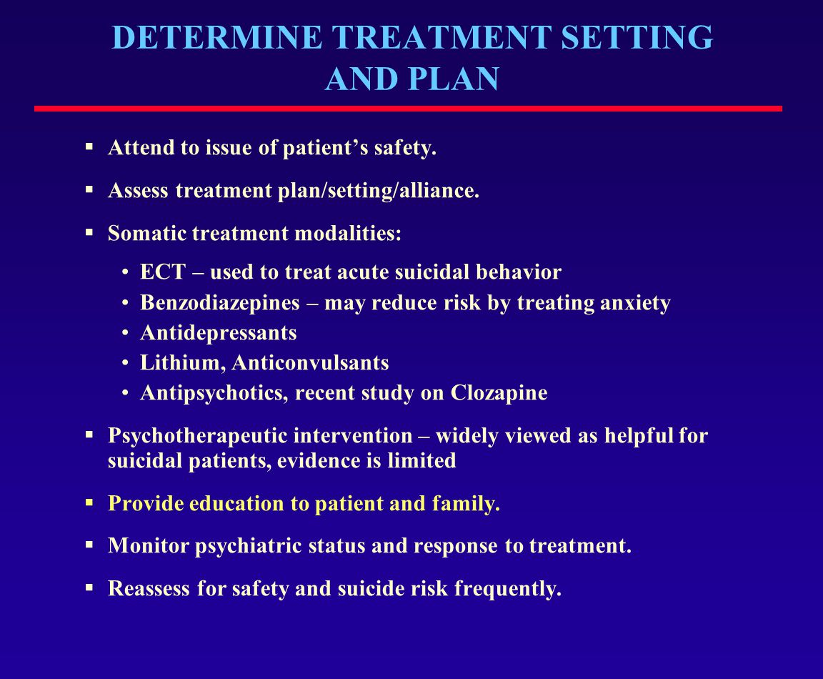 DETERMINE TREATMENT SETTING AND PLAN
